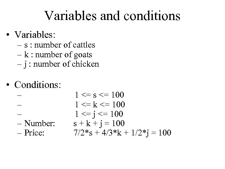 Variables and conditions • Variables: – s : number of cattles – k :