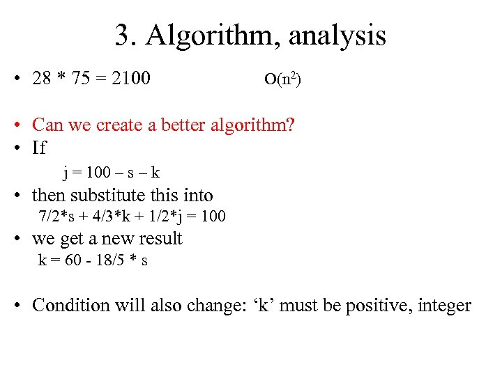 3. Algorithm, analysis • 28 * 75 = 2100 O(n 2) • Can we