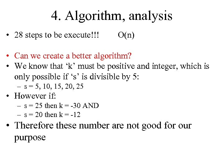 4. Algorithm, analysis • 28 steps to be execute!!! O(n) • Can we create