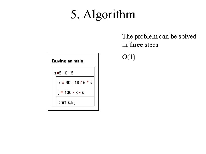 5. Algorithm The problem can be solved in three steps O(1)