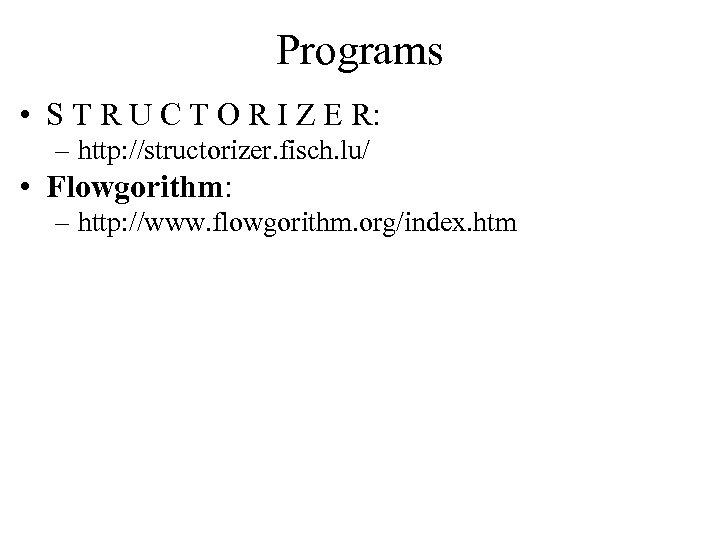 Programs • S T R U C T O R I Z E R:
