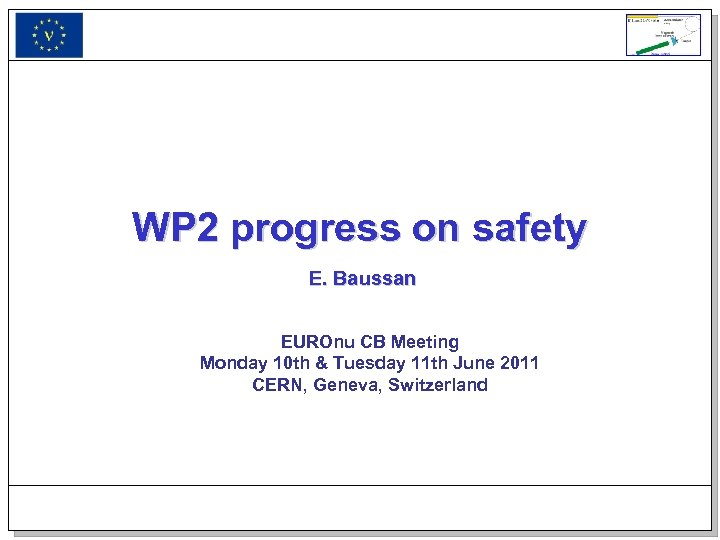 WP 2 progress on safety E. Baussan EUROnu CB Meeting Monday 10 th &