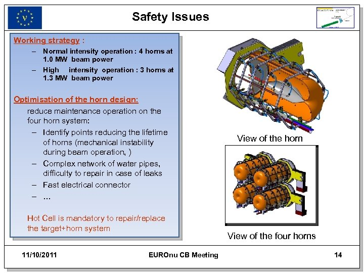 Safety Issues Working strategy : – Normal intensity operation : 4 horns at 1.