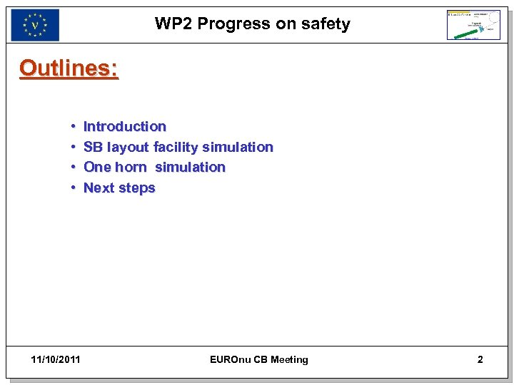 WP 2 Progress on safety Outlines: • • 11/10/2011 Introduction SB layout facility simulation