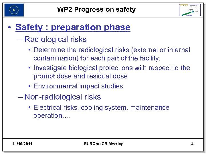 WP 2 Progress on safety • Safety : preparation phase – Radiological risks •