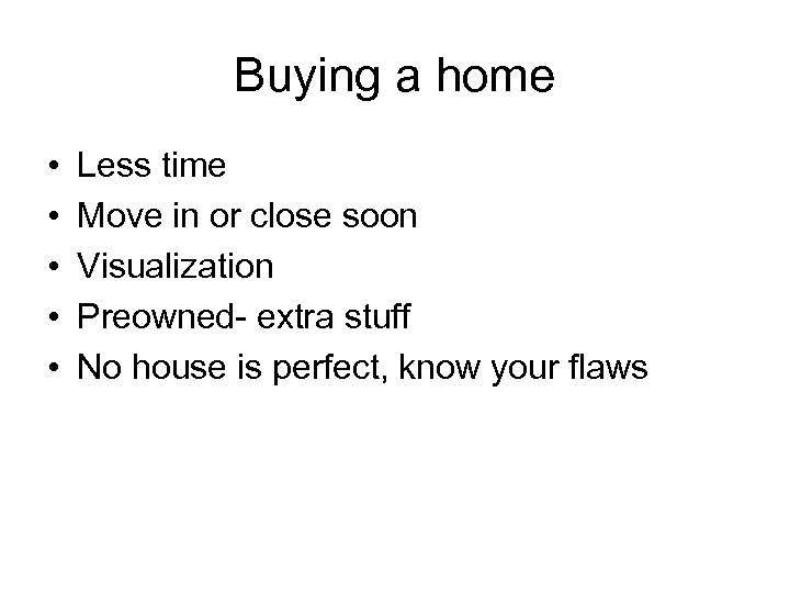 Buying a home • • • Less time Move in or close soon Visualization