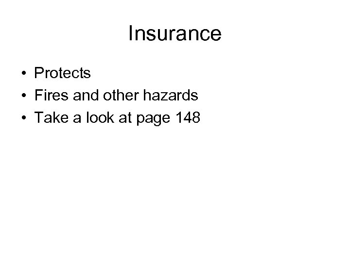 Insurance • Protects • Fires and other hazards • Take a look at page