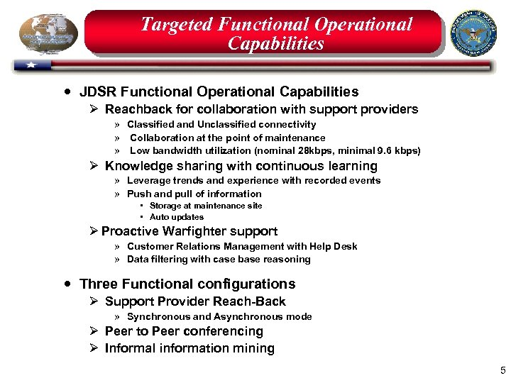 Targeted Functional Operational Capabilities JDSR Functional Operational Capabilities Ø Reachback for collaboration with support