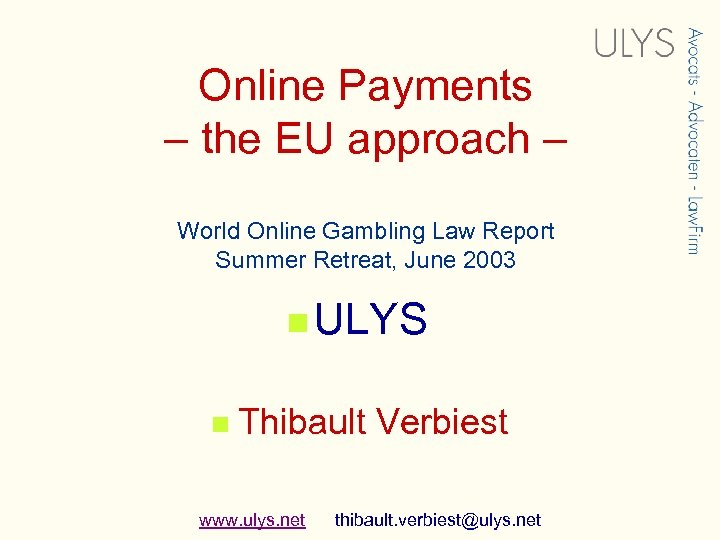 Online Payments – the EU approach – World Online Gambling Law Report Summer Retreat,