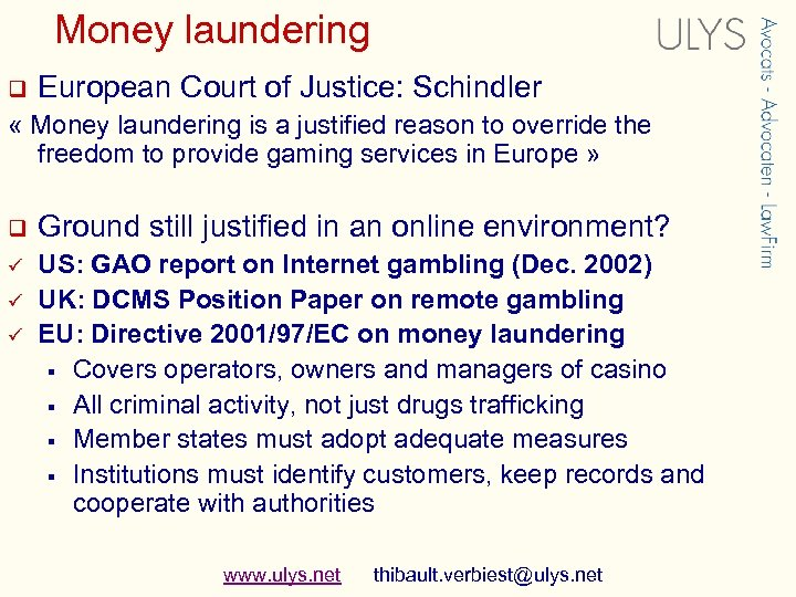 Money laundering q European Court of Justice: Schindler « Money laundering is a justified
