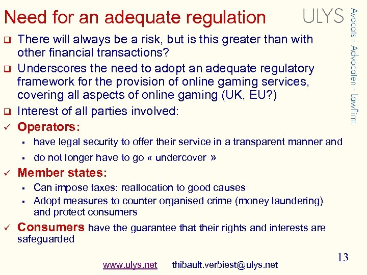 Need for an adequate regulation q q q ü There will always be a