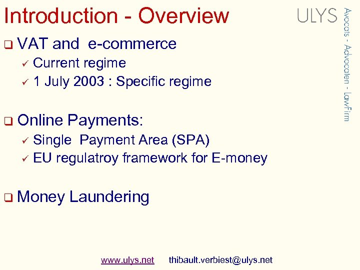 Introduction - Overview q VAT and e-commerce Current regime ü 1 July 2003 :