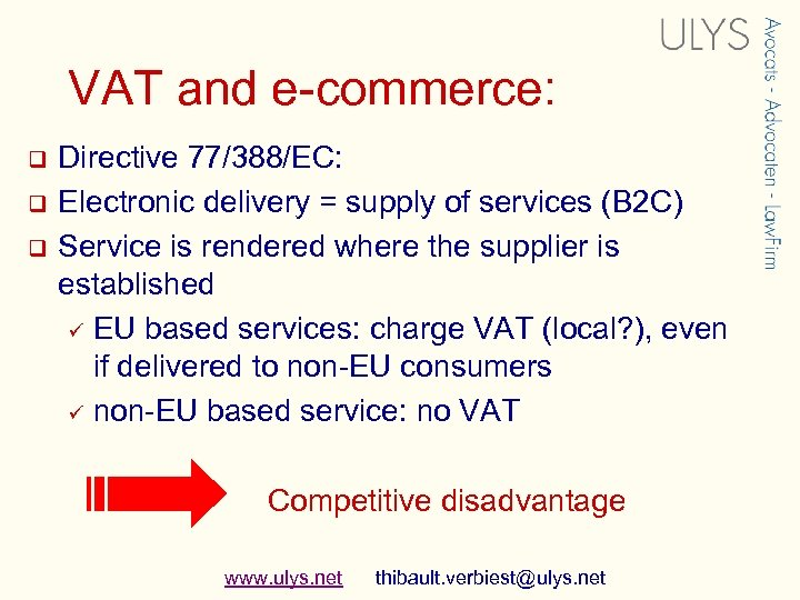 VAT and e-commerce: q q q Directive 77/388/EC: Electronic delivery = supply of services