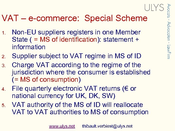VAT – e-commerce: Special Scheme 1. 2. 3. 4. 5. Non-EU suppliers registers in