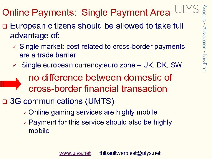 Online Payments: Single Payment Area q European citizens should be allowed to take full