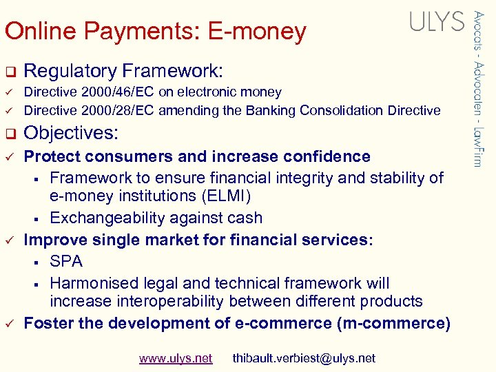Online Payments: E-money q Regulatory Framework: ü Directive 2000/46/EC on electronic money Directive 2000/28/EC