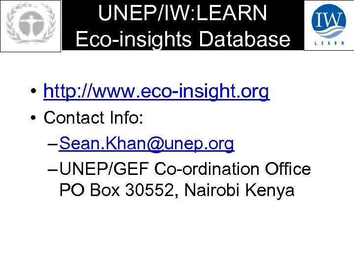 UNEP/IW: LEARN Eco-insights Database • http: //www. eco-insight. org • Contact Info: – Sean.