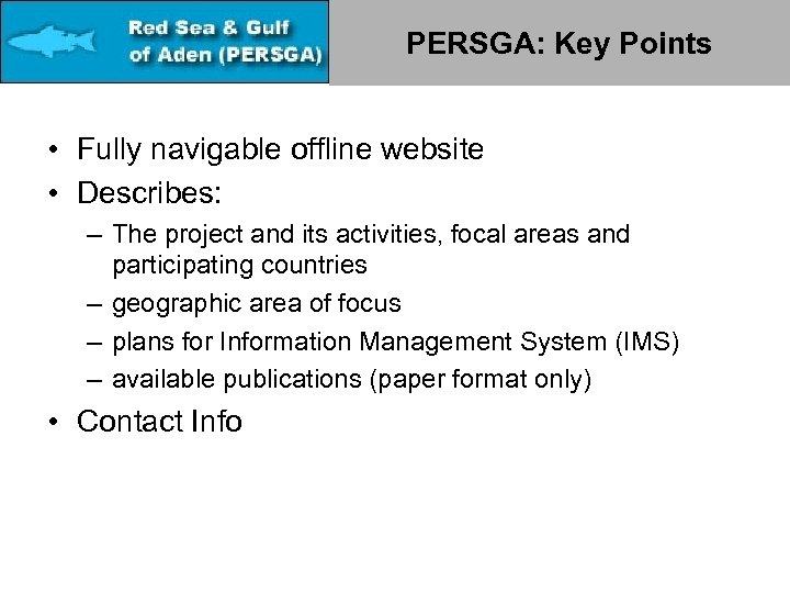 PERSGA: Key Points • Fully navigable offline website • Describes: – The project and