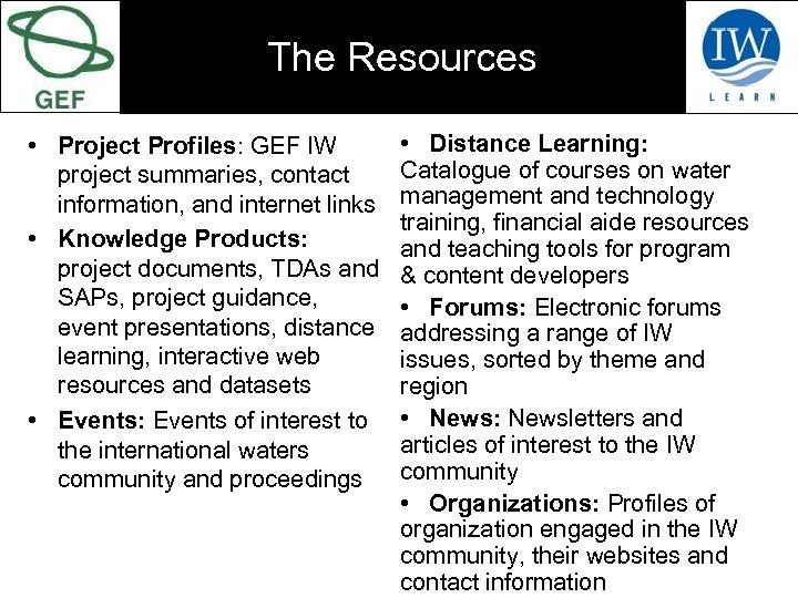 The Resources • Project Profiles: GEF IW project summaries, contact information, and internet links