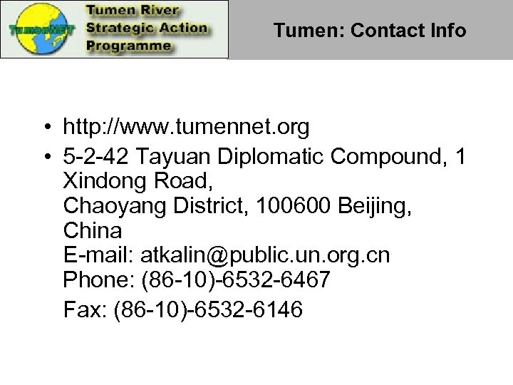 Tumen: Contact Info • http: //www. tumennet. org • 5 -2 -42 Tayuan Diplomatic
