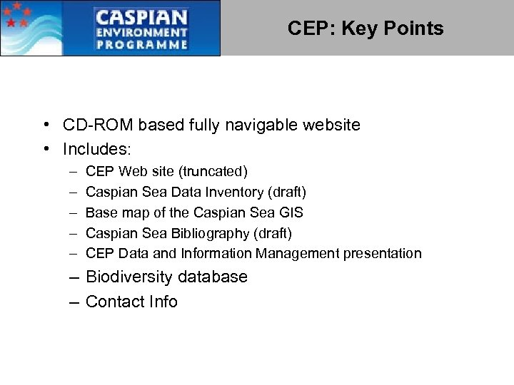 CEP: Key Points • CD-ROM based fully navigable website • Includes: – – –
