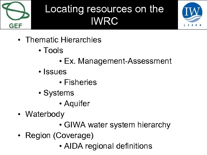 Locating resources on the IWRC • Thematic Hierarchies • Tools • Ex. Management-Assessment •