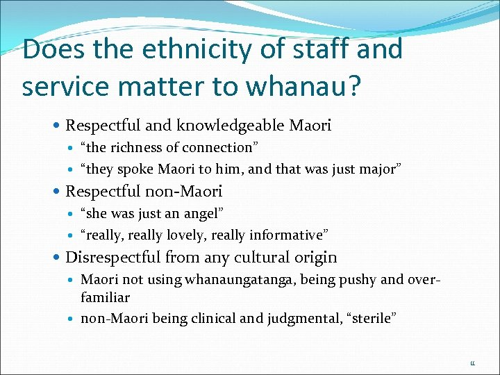 Does the ethnicity of staff and service matter to whanau? Respectful and knowledgeable Maori