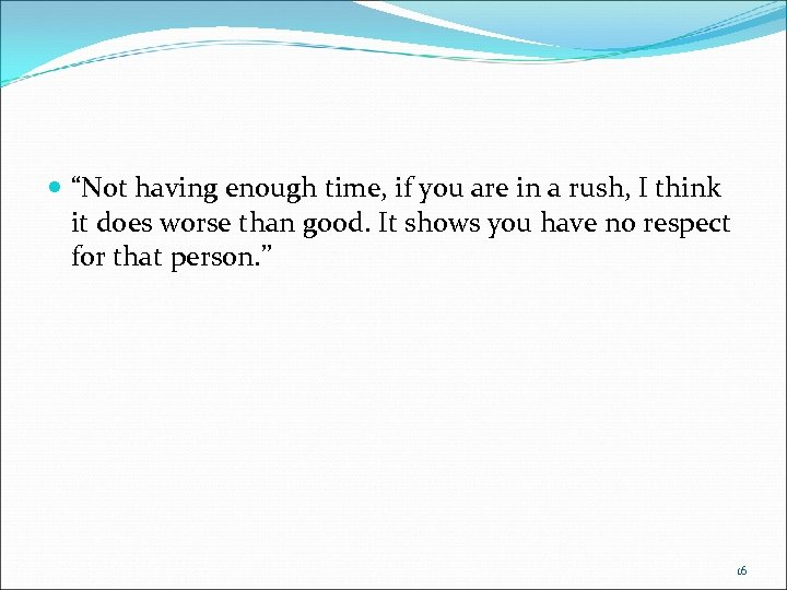 """Not having enough time, if you are in a rush, I think it"