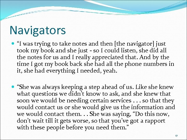 "Navigators ""I was trying to take notes and then [the navigator] just took my"