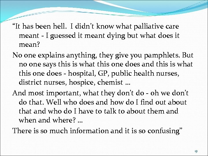 """It has been hell. I didn't know what palliative care meant - I guessed"