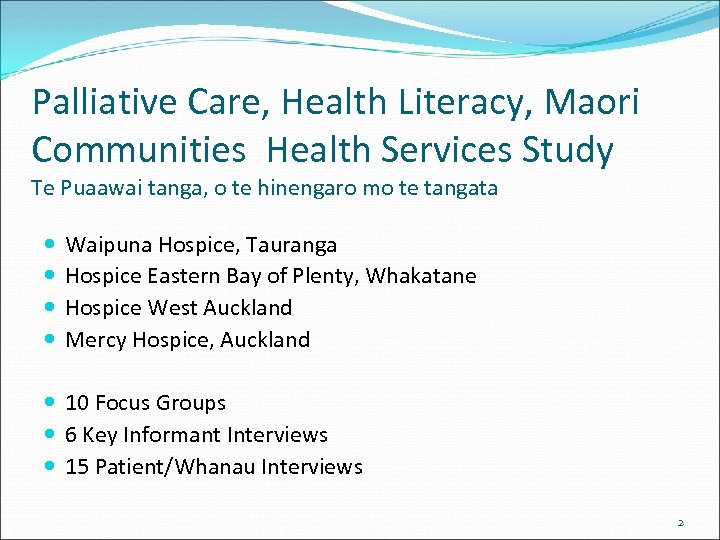 Palliative Care, Health Literacy, Maori Communities Health Services Study Te Puaawai tanga, o te