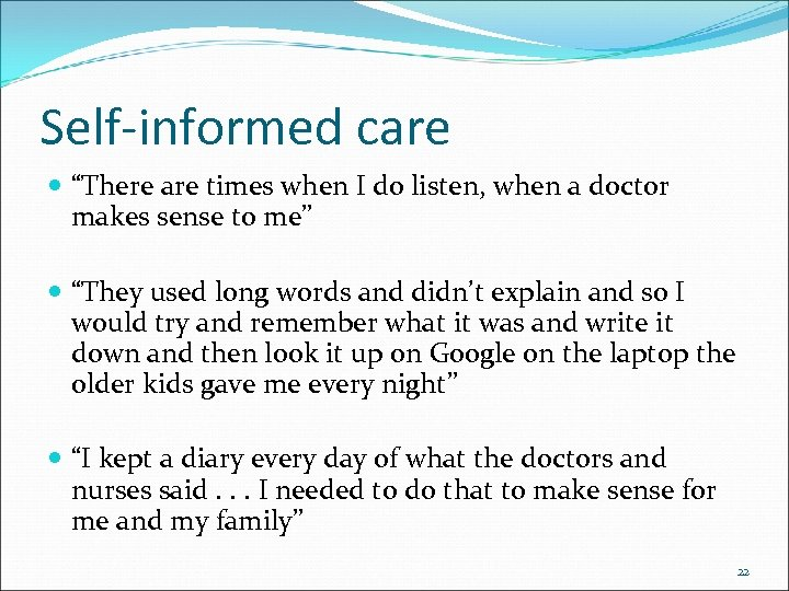 "Self-informed care ""There are times when I do listen, when a doctor makes sense"