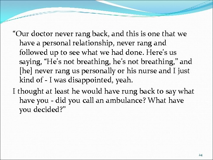 """Our doctor never rang back, and this is one that we have a personal"