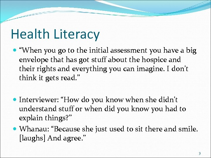 "Health Literacy ""When you go to the initial assessment you have a big envelope"