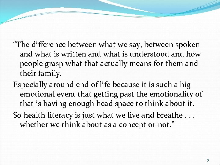 """The difference between what we say, between spoken and what is written and what"