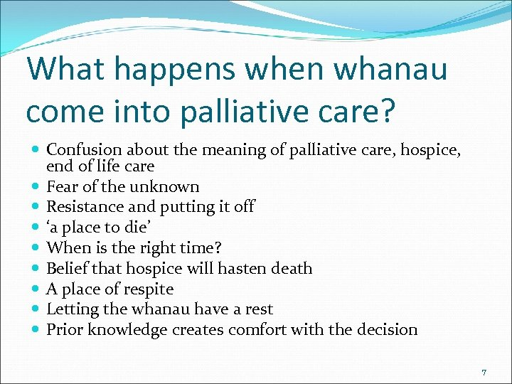 What happens when whanau come into palliative care? Confusion about the meaning of palliative