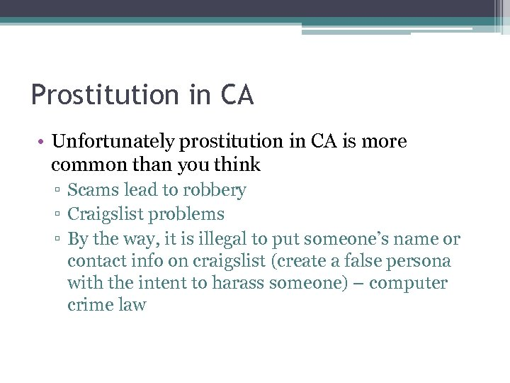 Prostitution in CA • Unfortunately prostitution in CA is more common than you think