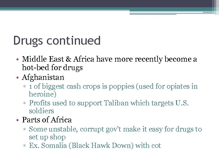 Drugs continued • Middle East & Africa have more recently become a hot-bed for
