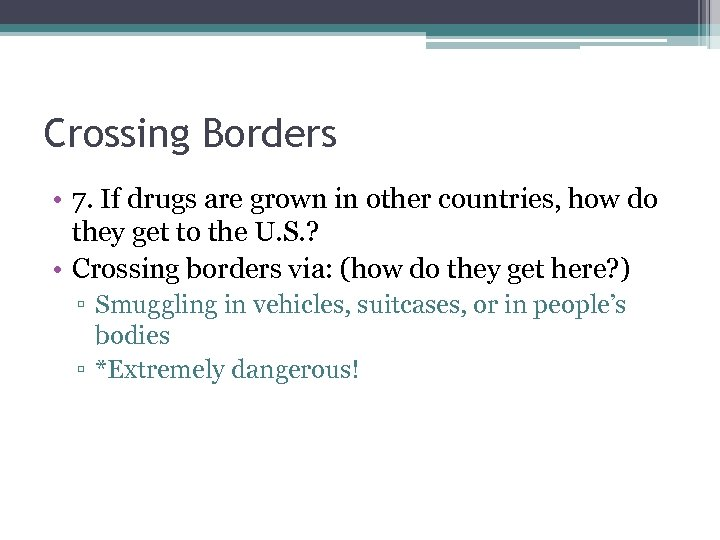 Crossing Borders • 7. If drugs are grown in other countries, how do they