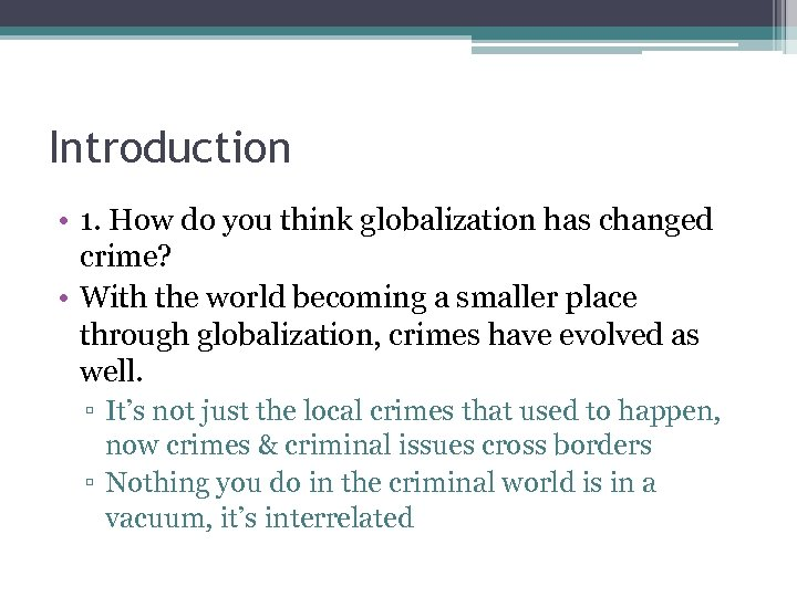 Introduction • 1. How do you think globalization has changed crime? • With the