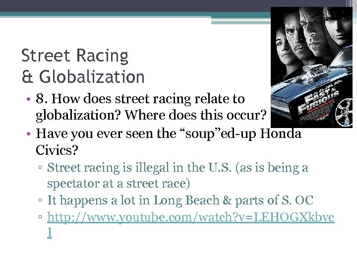 Street Racing & Globalization • 8. How does street racing relate to globalization? Where
