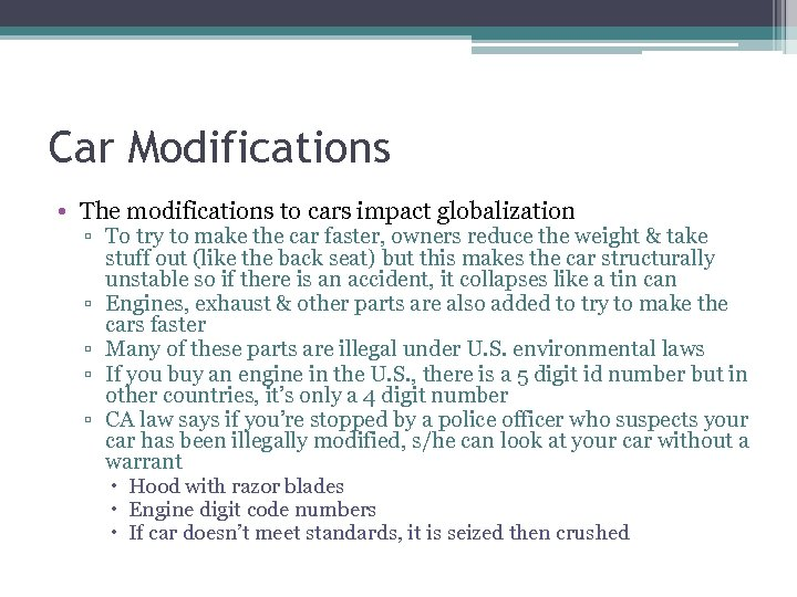 Car Modifications • The modifications to cars impact globalization ▫ To try to make