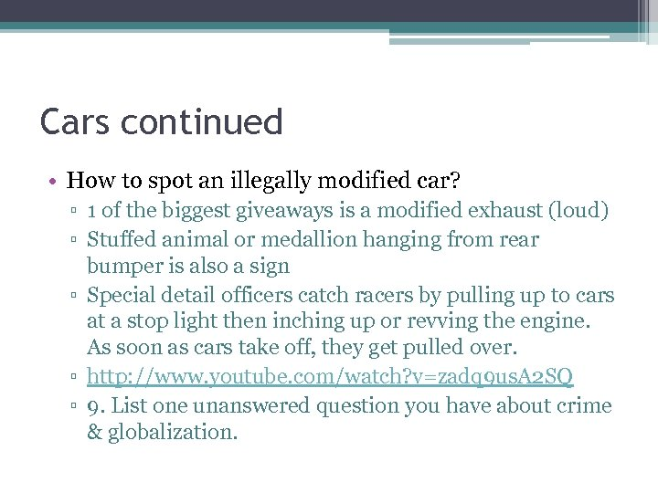 Cars continued • How to spot an illegally modified car? ▫ 1 of the