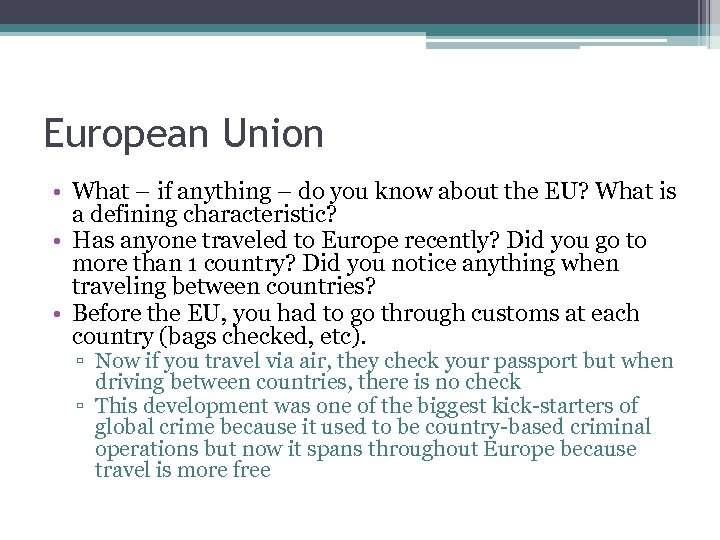 European Union • What – if anything – do you know about the EU?