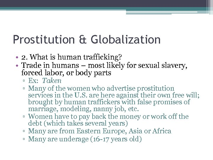 Prostitution & Globalization • 2. What is human trafficking? • Trade in humans –
