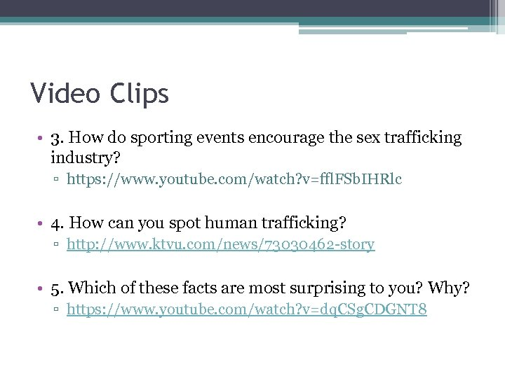Video Clips • 3. How do sporting events encourage the sex trafficking industry? ▫