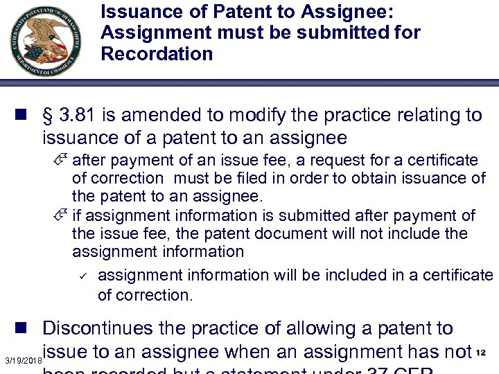 Issuance of Patent to Assignee: Assignment must be submitted for Recordation n § 3.