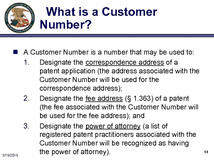 What is a Customer Number? n A Customer Number is a number that may