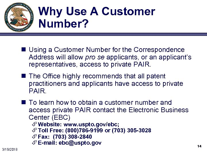 Why Use A Customer Number? n Using a Customer Number for the Correspondence Address