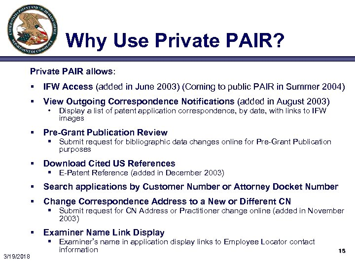 Why Use Private PAIR? Private PAIR allows: § § View Outgoing Correspondence Notifications (added